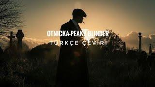 Otnicka-Peaky Blinder(Türkçe Çeviri) mp3 indir