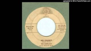 Cadillacs, The - No Chance - 1955