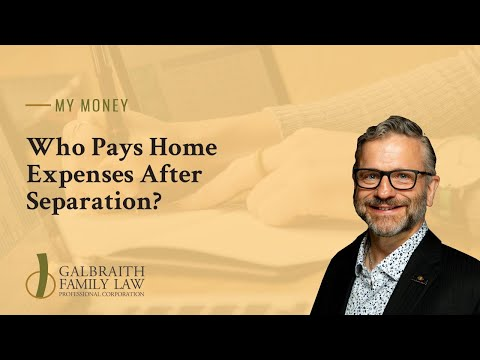 Who Pays Home Expenses After Separation?