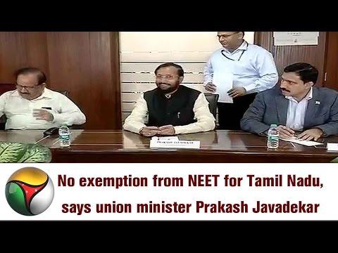 No exemption from NEET for Tamil Nadu, says union minister Prakash Javadekar