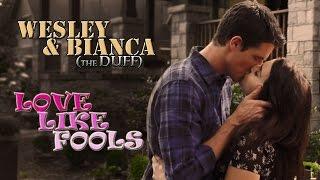 Wesley & Bianca - Love like fools (The DUFF) streaming