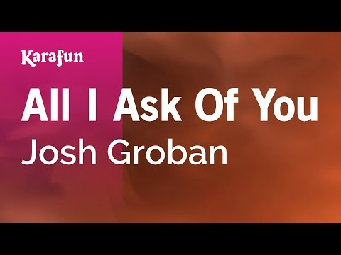 Karaoke All I Ask Of You - Josh Groban *