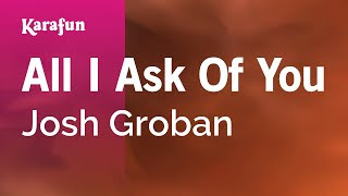 Karaoke All I Ask Of You - Josh Groban *