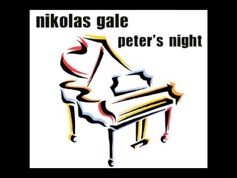 nikolas gale - peter's night