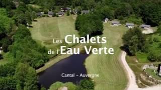 Vacances et SPA en Auvergne : Chalets de l'Eau Verte