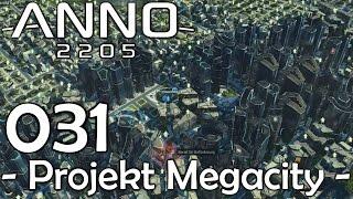 Viridische Investoren!! - ANNO 2205 Projekt Megacity #31 [1080p60/Deutsch]