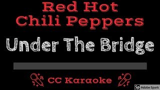 Red Hot Chili Peppers • Under The Bridge (CC) [Karaoke Instrumental Lyrics]