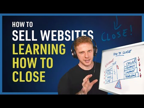 How To Sell Websites - How To Close A Sale