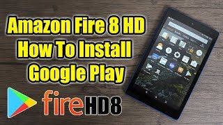 Amazon Fire HD 8 Install Google Play EASY NO PC REQUIRED! 2019