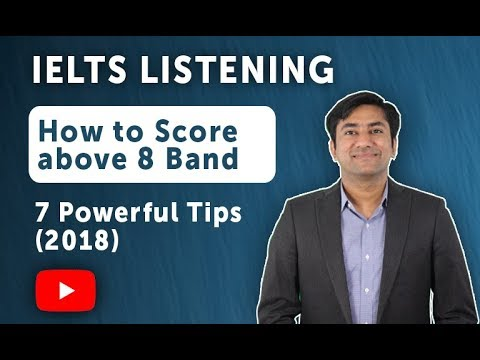 IELTS Listening - How To Score above 8 Band (7 Powerful Tips - 2018)