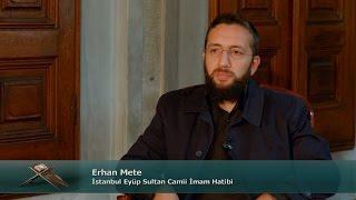 TRT DİYANET İmam ve Kıraat / 6.Bölüm - Erhan Mete / İstanbul Eyüp Sultan Camii İmam Hatibi