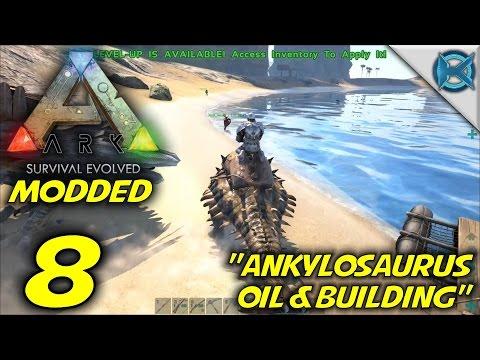 "ARK MODDED: Survival Evolved -Ep. 8- ""Ankylosaurus, Oil & Building"" -Let's Play Ark Gameplay-(S3)"