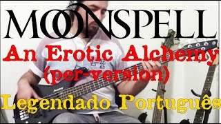 MOONSPELL - An Erotic Alchemy (per-version) Leg.PT.BR (bass cover)