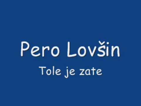 Pero Lovšin - Tole je zate