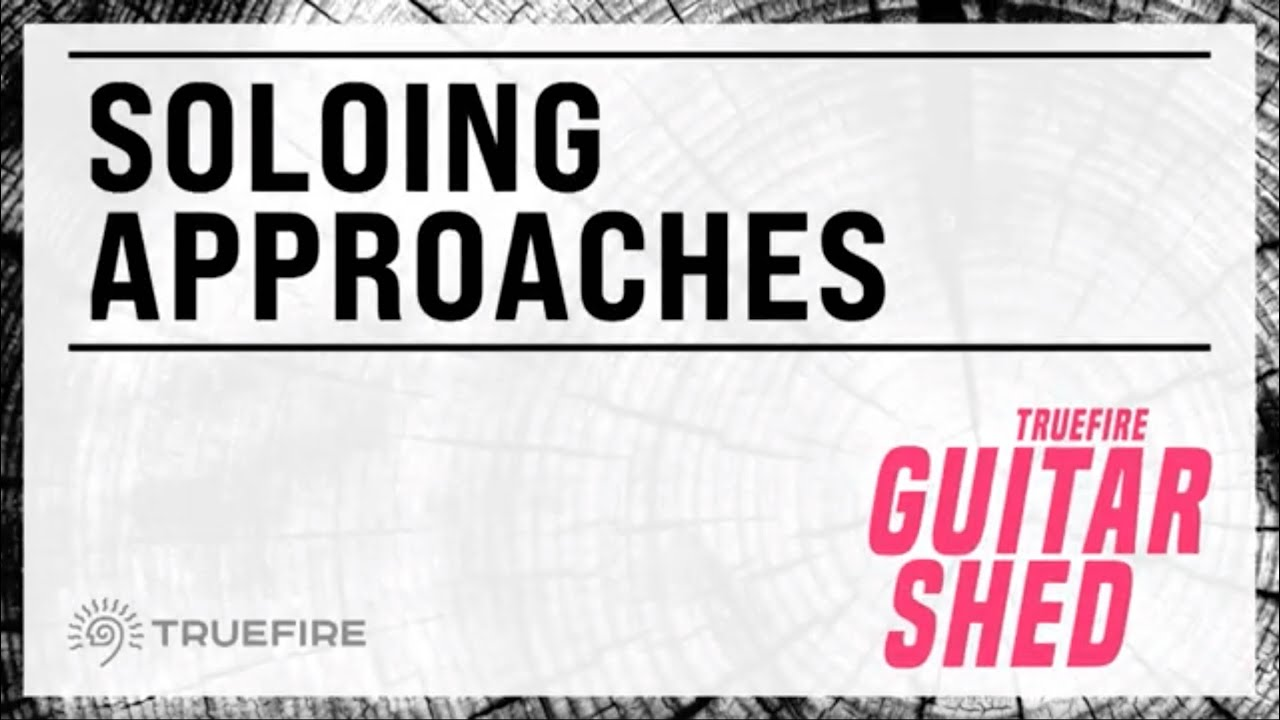 🎸 Soloing Approaches - Guitar Shed - Episode 09
