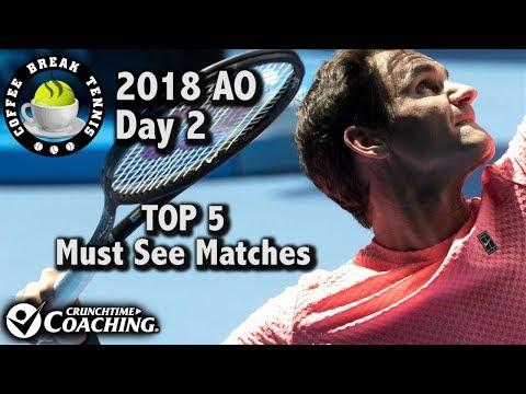 2018 Australian Open Day 2 Schedule/TOP 5 Matches | Coffee Break Tennis