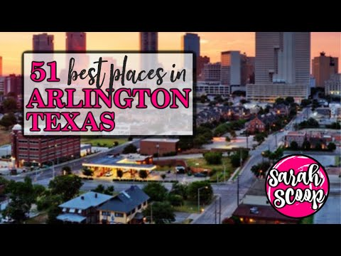 51 Scoops of Arlington, Texas - These are the top 51 best places to visit and things to do!