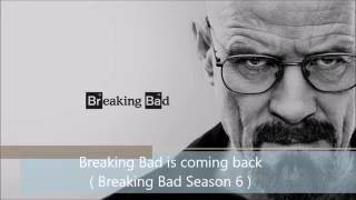 Breaking Bad is coming back? (I hope)  Breaking Bad Season 6