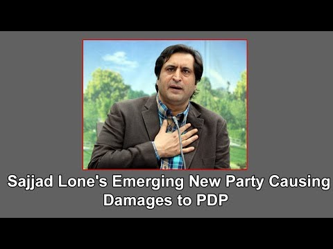 Sajjad Lone's emerging new party causing damages to PDP