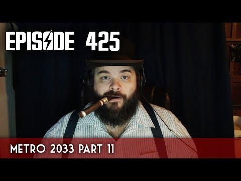 Scotch & Smoke Rings Episode 425 - Metro 2033 Part 11!