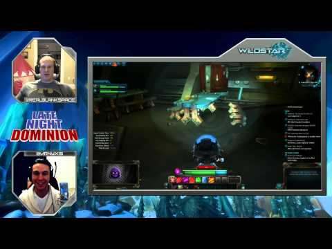 Late Night Dominion - Ep 34 - Wildstar Live w/Blank & Nyxis