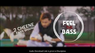 2 Cheene | Khan Bhaini | Latest Punjabi Song 2020 | Bass Boosted | Feel The Bass [FTB]
