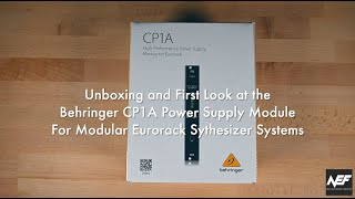 Unboxing and First Look at the Behringer CP1A Power Supply Module for Eurorack Sythesizer Systems
