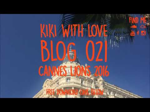 Kiki With Love   Blog 021   June 2016   Cannes Lions
