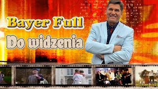 Bayer Full - Do widzenia (Official Video 2017 - PREMIERA)