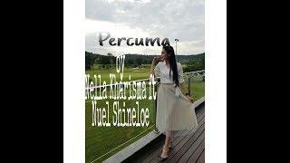Lirik Percuma by Nella Kharisma ft Nuel Shineloe