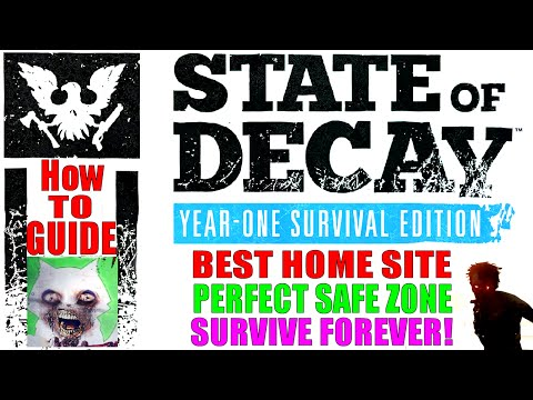 State Of Decay Year One Survival Edition   Guide   Best Home Site & Perfect Safe Zone How To!