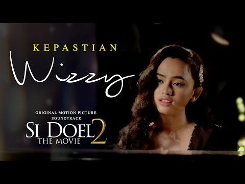 Wizzy - Kepastian (Official Music Video) | Ost. Si Doel The Movie 2