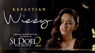 Gambar cover Wizzy - Kepastian | Ost  Si Doel The Movie 2 | 4 Juni 2019 di Bioskop