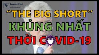 """✅ """"The Big Short"""" - Lệnh Bán Khống KHỦNG NHẤT Thời Covid-19 Của Tỷ Phú Bill Ackman"""