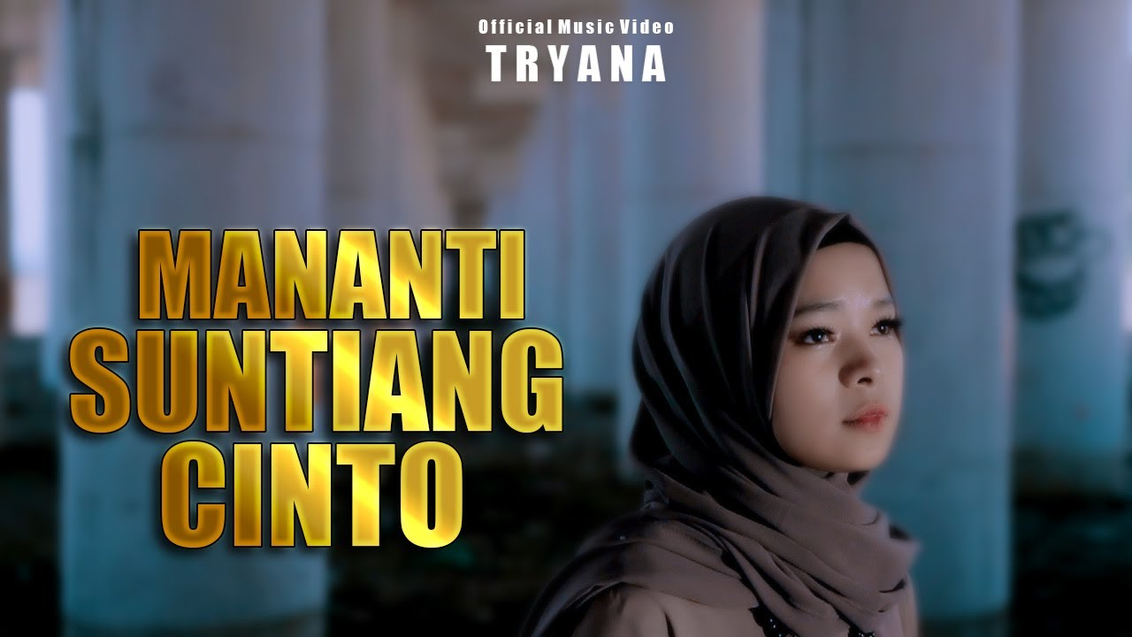 Pop Minang - Tryana - Mananti Suntiang Cinto (Official Music Video)