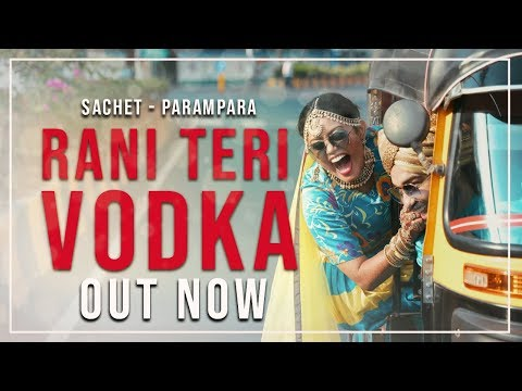 Rani Teri Vodka | Sachet Parampara | Navi Ferozpurwala | Kush Gupta | Official Video