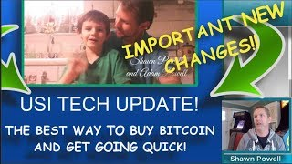 NEW USI TECH UPDATE! PARTNER REBUY! BEST WAY TO BUY BITCOIN AND GET GOING QUICK! USI TECH BITCOIN!
