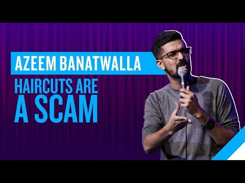 EIC: Haircuts Are A Scam | Azeem Banatwalla Stand-Up