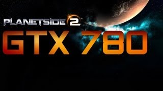 PlanetSide 2 Gameplay: MAXED OUT Ultra Settings!! GTX 780 @1080p PC EVGA ACX
