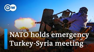 Turkey-Syria tensions rise: NATO schedules emergency meeting | DW News