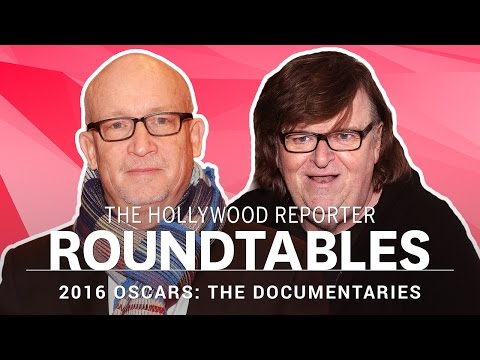 Michael Moore, Alex Gibney, and More Documentarians on THR's Roundtables  Oscars 2016