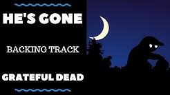 He's Gone - Backing Track - Grateful Dead