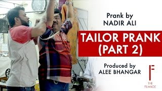 || Tailor Prank || Part 2 By Nadir Ali In || P4 Pakao ||