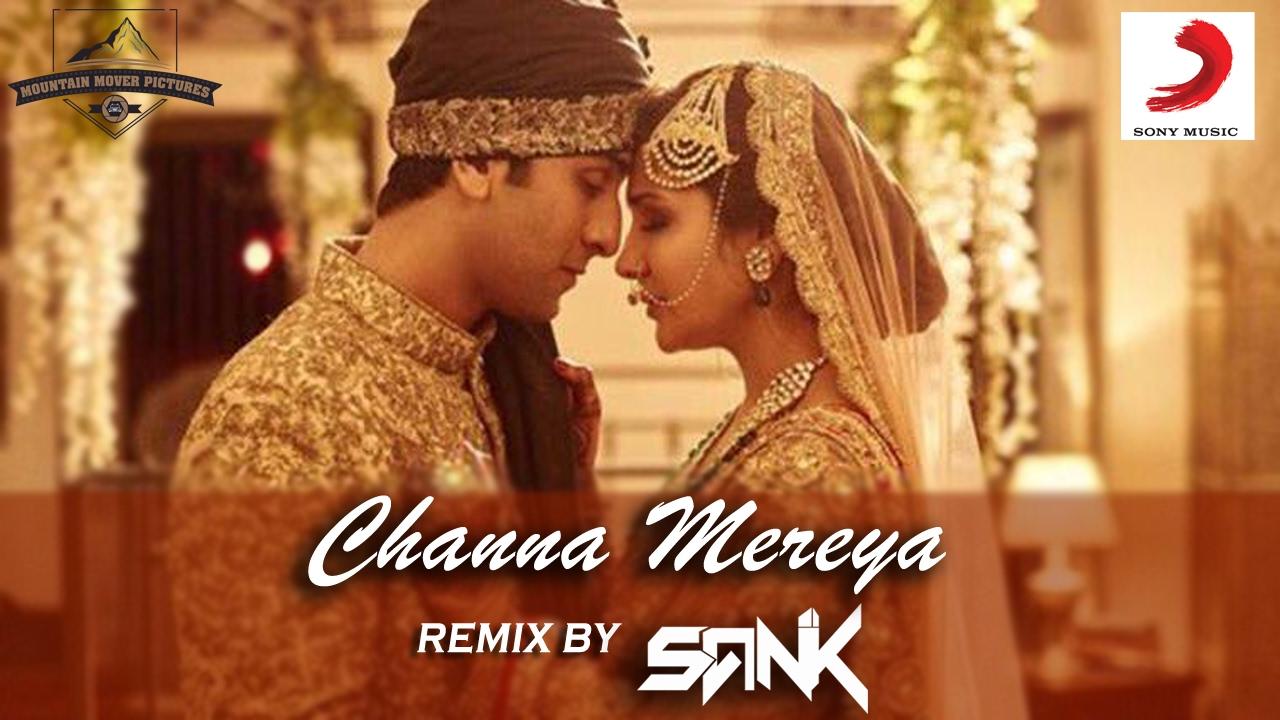 Channa Mereya Remix By Dj Sank Ae Dil Hai Mushkil Sanket Gurav Ranbir Anushka Arijit Mmp Youtube