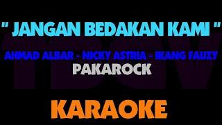 Jangan Bedakan Kami Pakarock Karaoke Ahmad Albar Nicky Astria Ikang Fauzy
