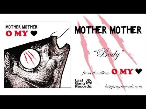 Download Youtube: Mother Mother - Body
