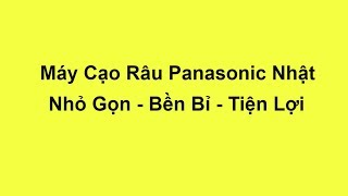 Máy Cạo Râu Panasonic Nội Địa Nhật Bản Nhỏ Gọn Bền Bỉ Chắc Chắn