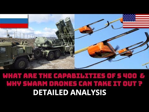 WHAT ARE THE CAPABILITIES OF S 400  & WHY SWARM DRONES CAN TAKE IT OUT ?