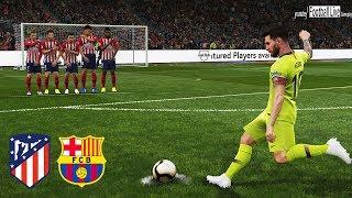 PES 2019 | ATLETICO MADRID vs FC BARCELONA | L.Messi Free Kick Goal & Amazing Goals | Gameplay PC