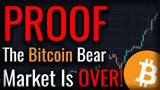 The Bitcoin Bear Market Is Over - This Proves It